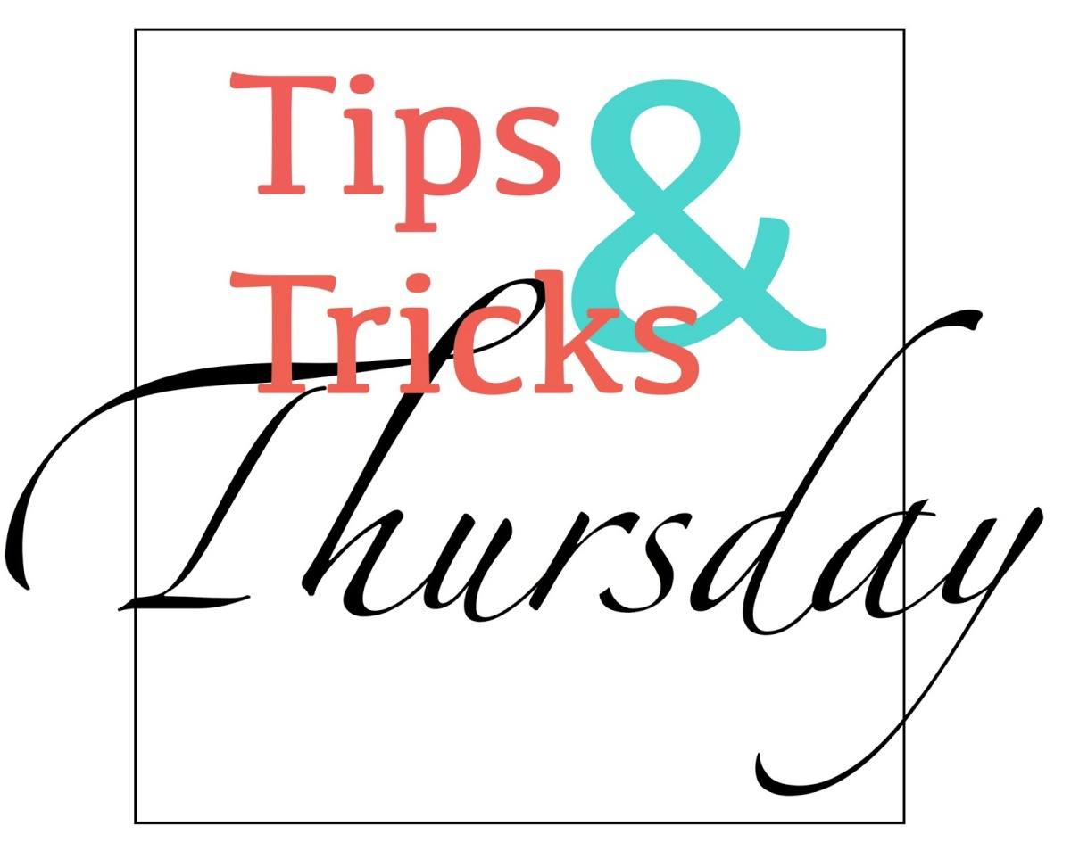 Thursday Tips & Tricks
